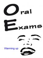 Oral Exams - Warming Up
