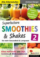 Superleckere Smoothies und Shakes (Bd.2)