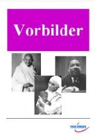 Vorbilder: Ghandi, M.L. King, Mutter Teresa
