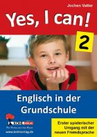 Yes, I can! - Englisch in der Grundschule (Band 2)